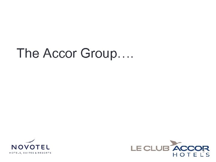 The Accor Group…. 3
