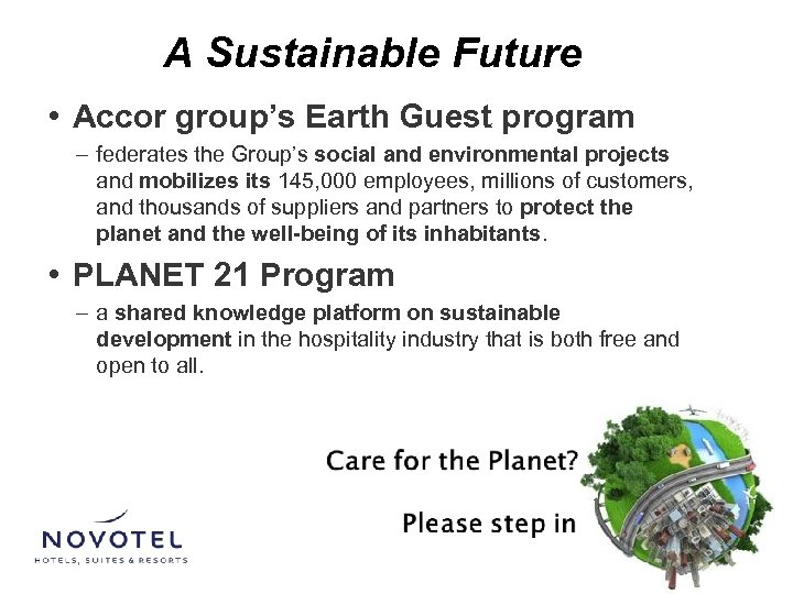 A Sustainable Future • Accor group's Earth Guest program – federates the Group's social