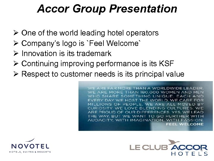 Accor Group Presentation Ø One of the world leading hotel operators Ø Company's logo