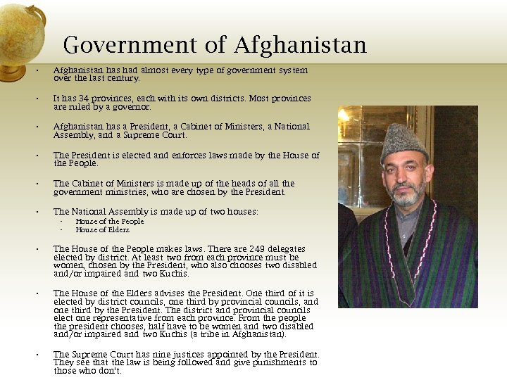 Government of Afghanistan • Afghanistan has had almost every type of government system over