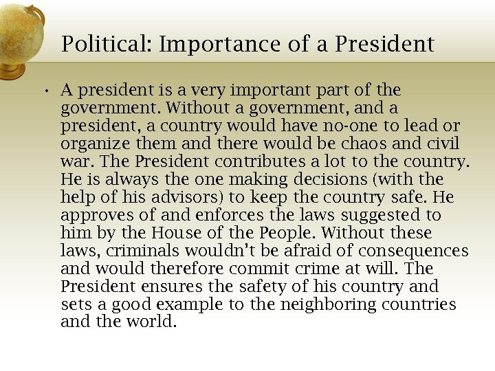Political: Importance of a President • A president is a very important part of