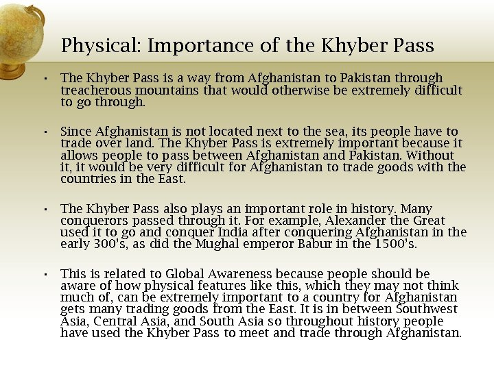 Physical: Importance of the Khyber Pass • The Khyber Pass is a way from