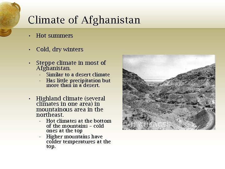 Climate of Afghanistan • Hot summers • Cold, dry winters • Steppe climate in