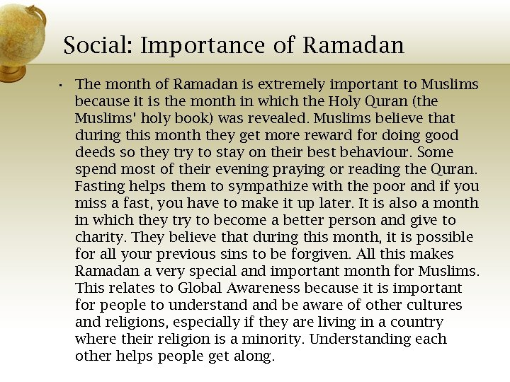 Social: Importance of Ramadan • The month of Ramadan is extremely important to Muslims