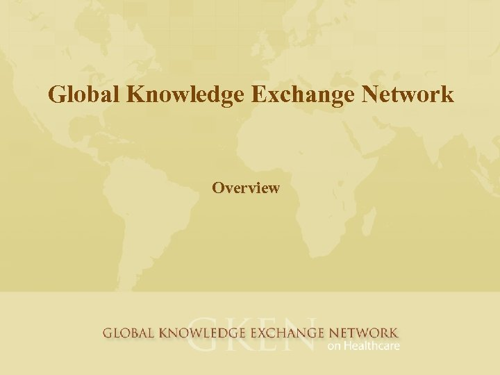 Global Knowledge Exchange Network Overview