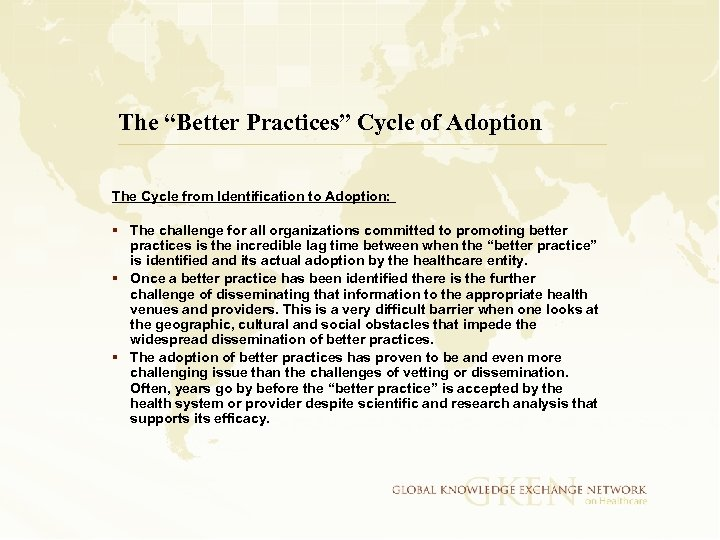 "The ""Better Practices"" Cycle of Adoption The Cycle from Identification to Adoption: § The"