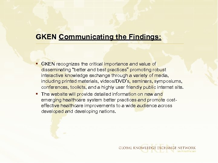 GKEN Communicating the Findings: § GKEN recognizes the critical importance and value of disseminating
