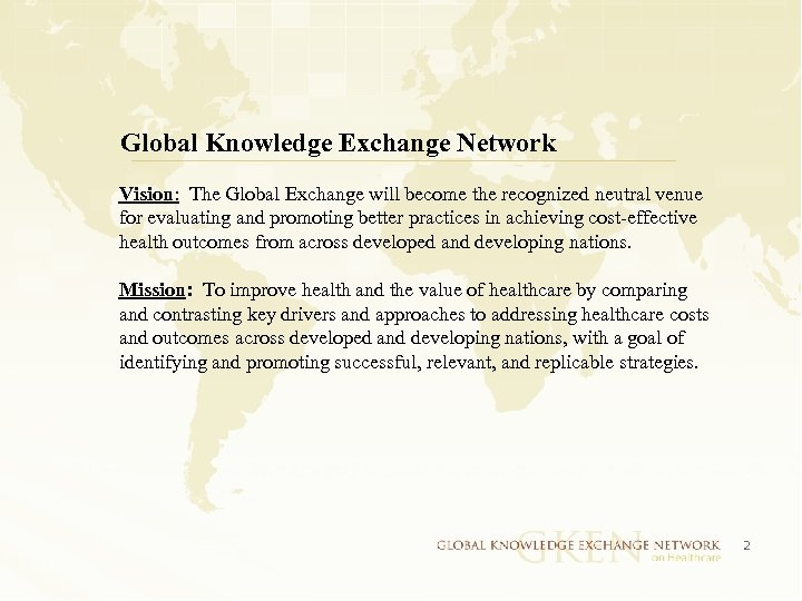 Global Knowledge Exchange Network Vision: The Global Exchange will become the recognized neutral venue