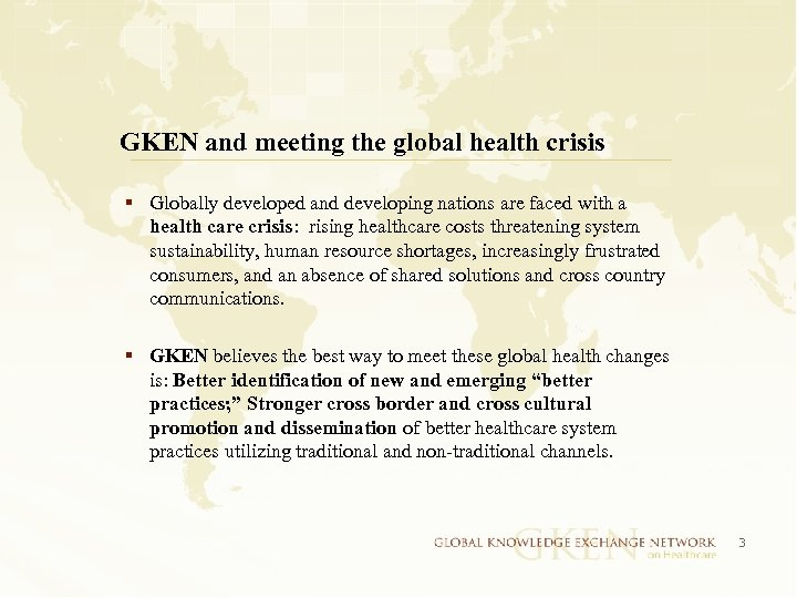 GKEN and meeting the global health crisis § Globally developed and developing nations are