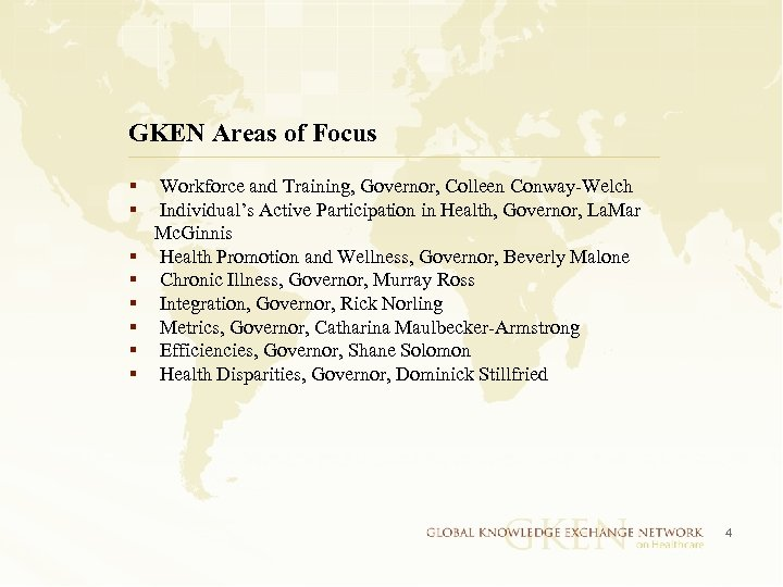 GKEN Areas of Focus § Workforce and Training, Governor, Colleen Conway-Welch § Individual's Active
