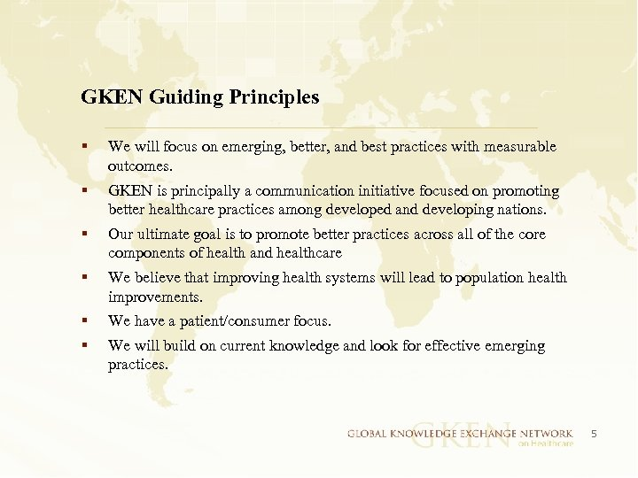 GKEN Guiding Principles § We will focus on emerging, better, and best practices with