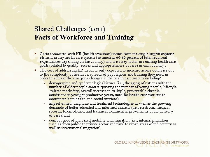 Shared Challenges (cont) Facts of Workforce and Training § Costs associated with HR (health