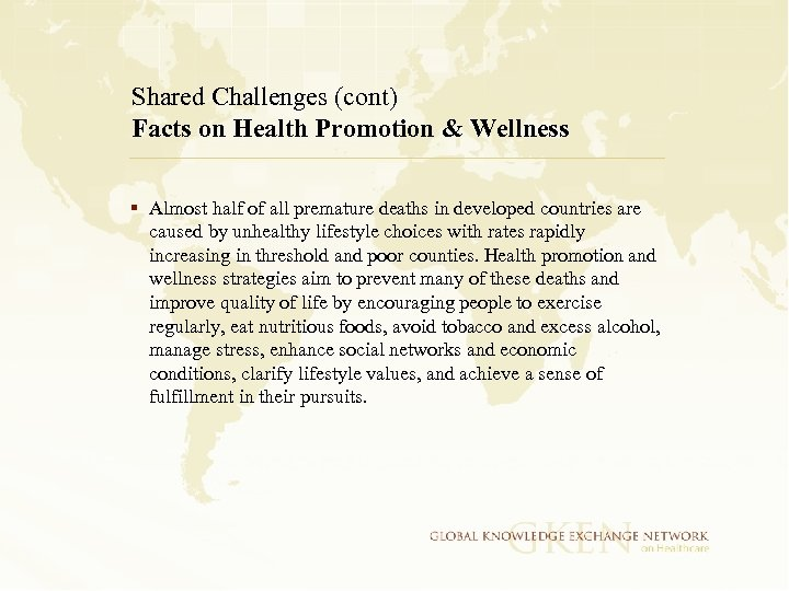 Shared Challenges (cont) Facts on Health Promotion & Wellness § Almost half of all