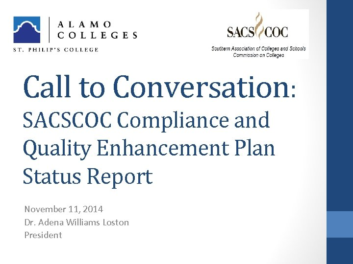 Call to Conversation: SACSCOC Compliance and Quality Enhancement Plan Status Report November 11, 2014