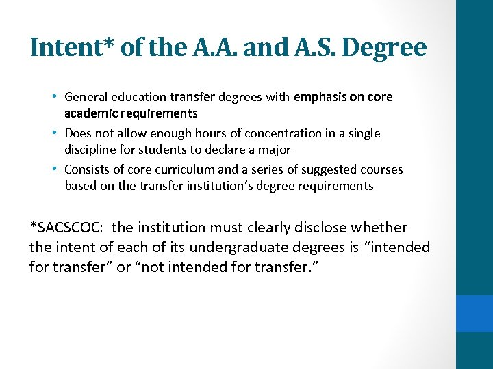 Intent* of the A. A. and A. S. Degree • General education transfer degrees