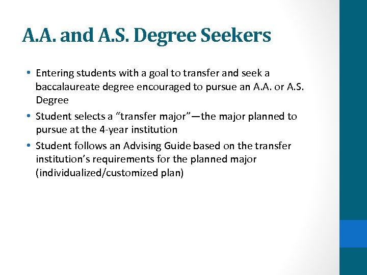 A. A. and A. S. Degree Seekers • Entering students with a goal to