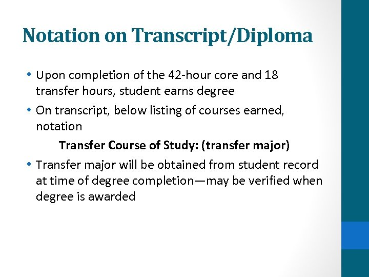 Notation on Transcript/Diploma • Upon completion of the 42 -hour core and 18 transfer