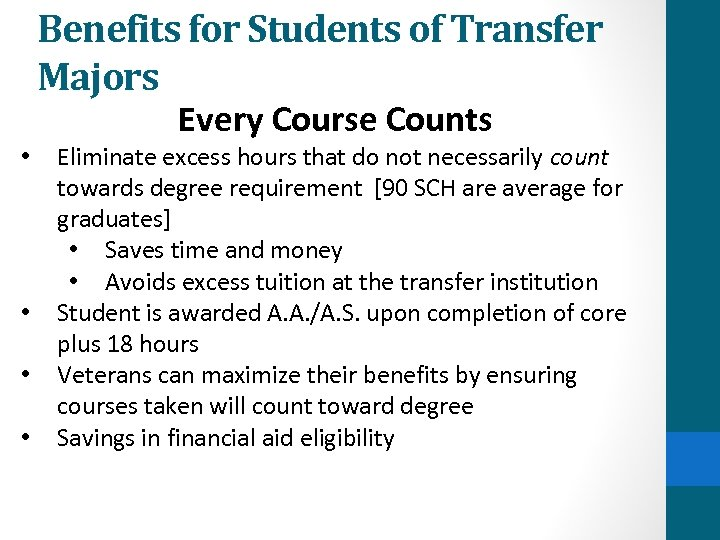 Benefits for Students of Transfer Majors Every Course Counts • • Eliminate excess hours