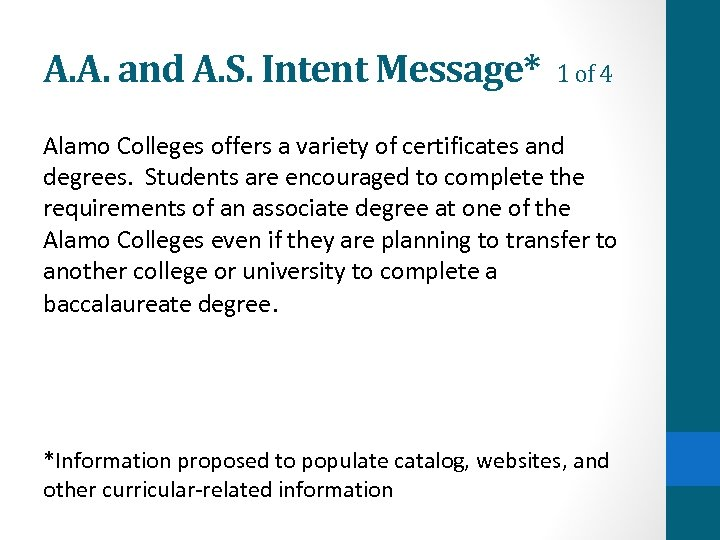 A. A. and A. S. Intent Message* 1 of 4 Alamo Colleges offers a