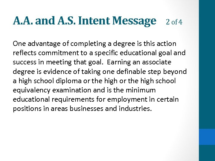 A. A. and A. S. Intent Message 2 of 4 One advantage of completing