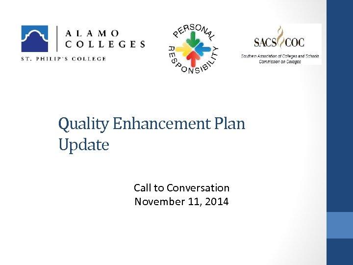 Quality Enhancement Plan Update Call to Conversation November 11, 2014
