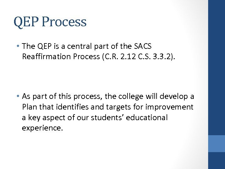 QEP Process • The QEP is a central part of the SACS Reaffirmation Process
