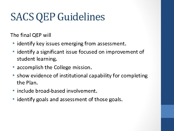SACS QEP Guidelines The final QEP will • identify key issues emerging from assessment.