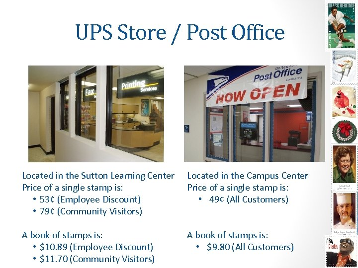 UPS Store / Post Office Located in the Sutton Learning Center Price of a
