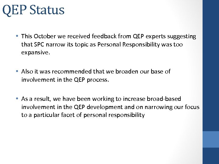 QEP Status • This October we received feedback from QEP experts suggesting that SPC