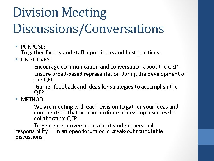 Division Meeting Discussions/Conversations • PURPOSE: To gather faculty and staff input, ideas and best