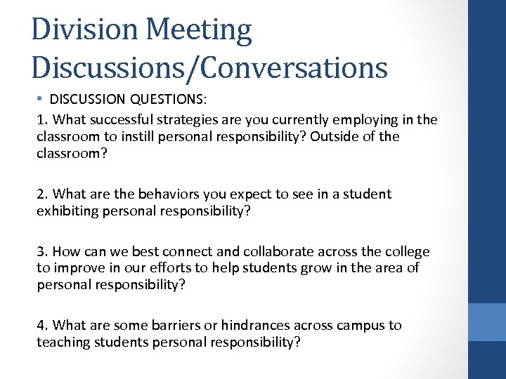 Division Meeting Discussions/Conversations • DISCUSSION QUESTIONS: 1. What successful strategies are you currently employing
