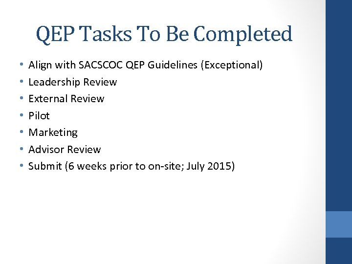 QEP Tasks To Be Completed • • Align with SACSCOC QEP Guidelines (Exceptional) Leadership