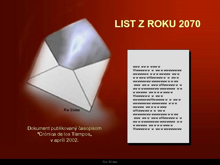 LIST Z ROKU 2070 Dokument publikovaný časopisom