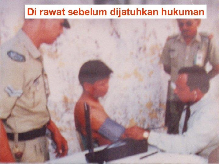 Di rawat sebelum dijatuhkan hukuman