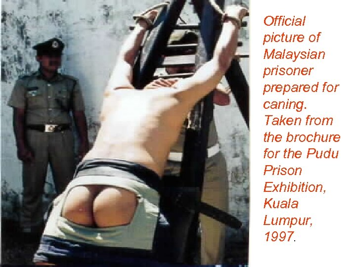 Official picture of Malaysian prisoner prepared for caning. Taken from the brochure for the