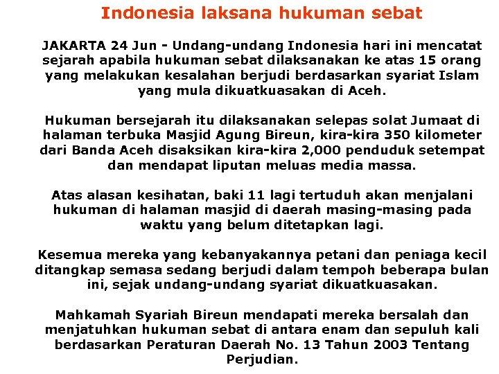 Indonesia laksana hukuman sebat JAKARTA 24 Jun - Undang-undang Indonesia hari ini mencatat sejarah