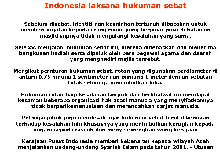 Indonesia laksana hukuman sebat Sebelum disebat, identiti dan kesalahan tertuduh dibacakan untuk memberi ingatan