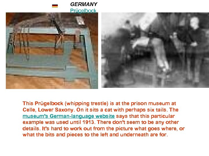 GERMANY Prügelbock This Prügelbock (whipping trestle) is at the prison museum at Celle, Lower