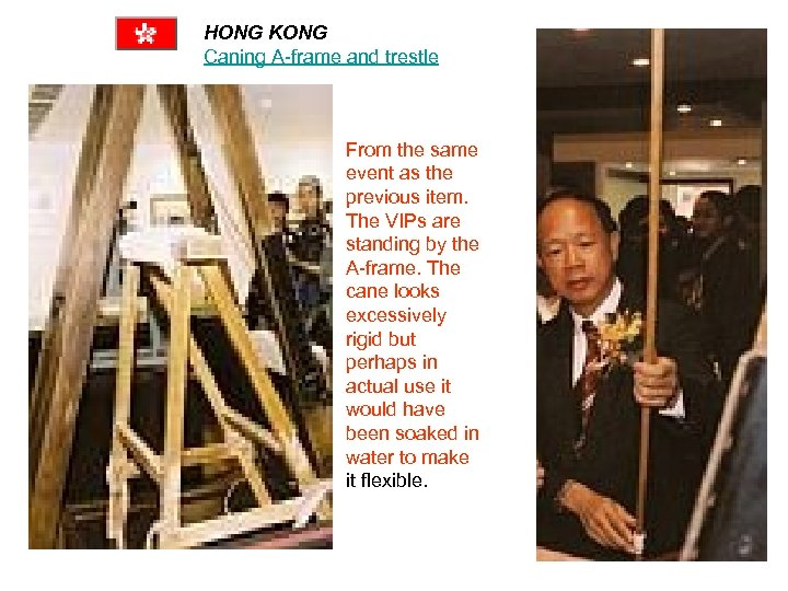 HONG KONG Caning A-frame and trestle From the same event as the previous item.