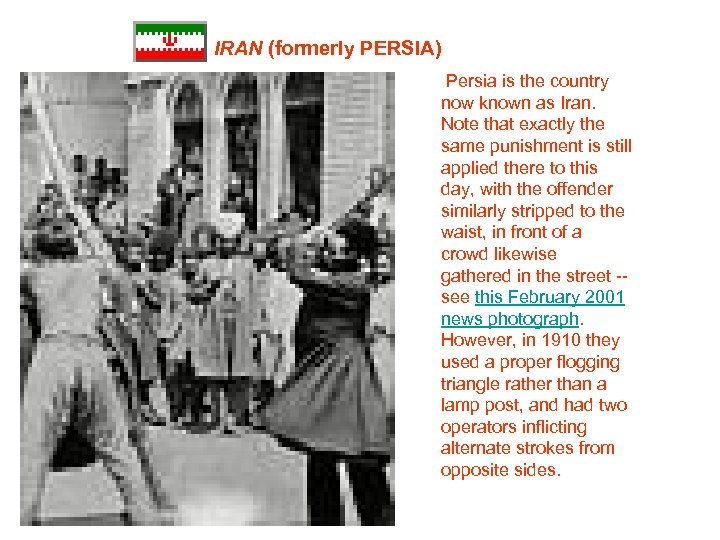 IRAN (formerly PERSIA) Persia is the country now known as Iran. Note that exactly