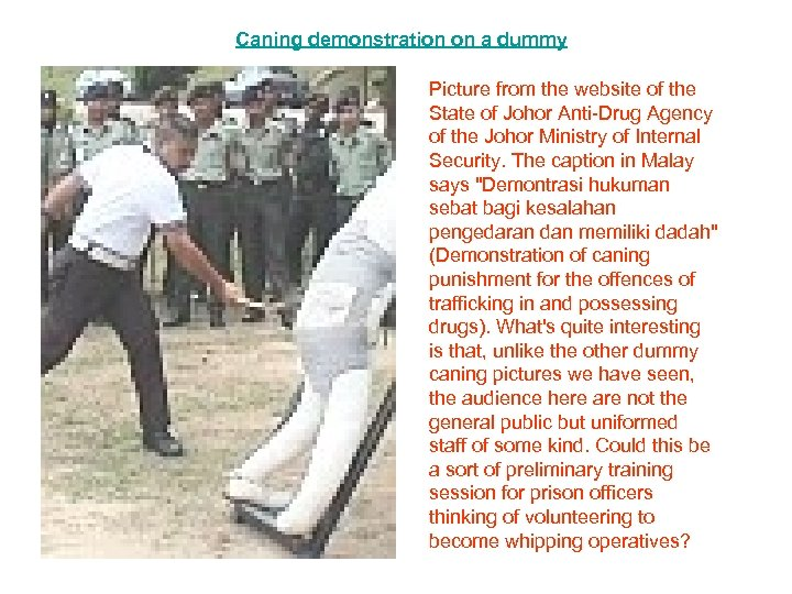 Caning demonstration on a dummy Picture from the website of the State of Johor