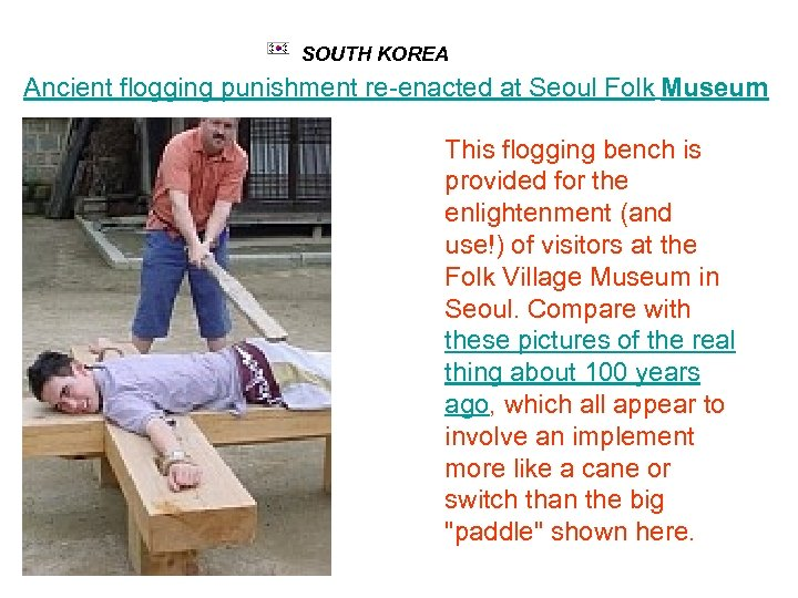 SOUTH KOREA Ancient flogging punishment re-enacted at Seoul Folk Museum This flogging bench is