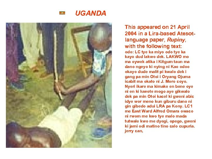 UGANDA This appeared on 21 April 2004 in a Lira-based Atesotlanguage paper, Rupiny, with