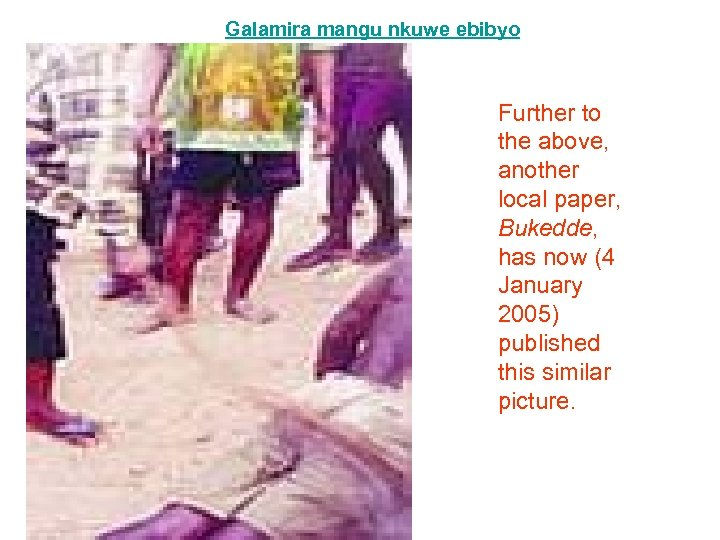 Galamira mangu nkuwe ebibyo Further to the above, another local paper, Bukedde, has now