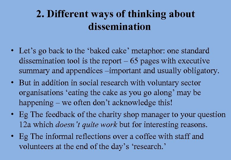 2. Different ways of thinking about dissemination • Let's go back to the 'baked