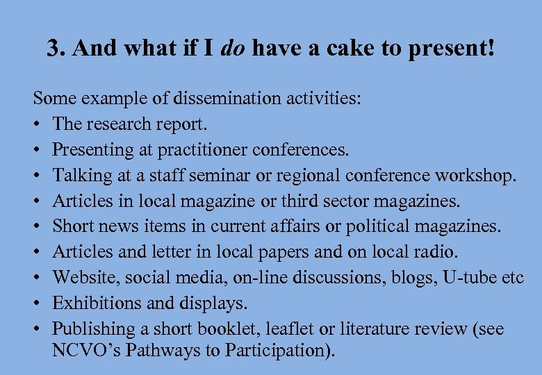 3. And what if I do have a cake to present! Some example of