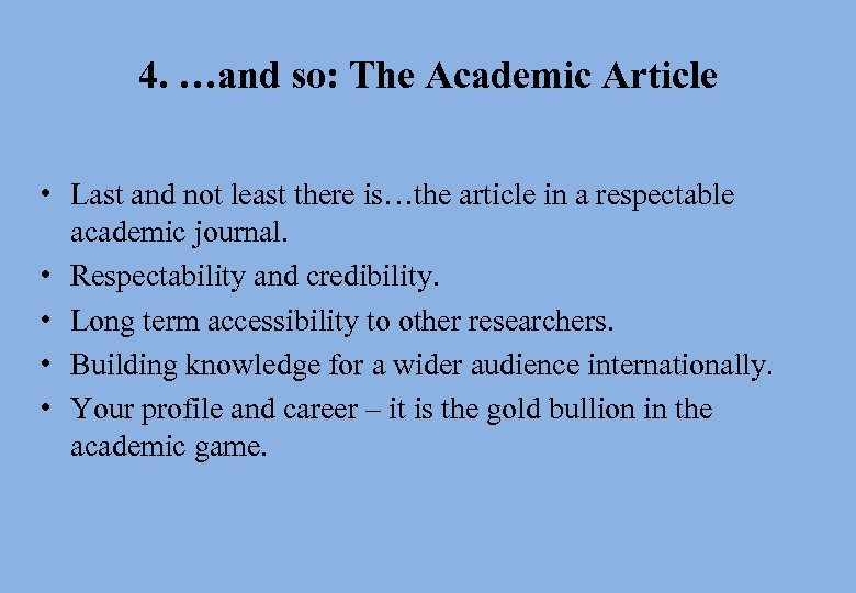 4. …and so: The Academic Article • Last and not least there is…the article