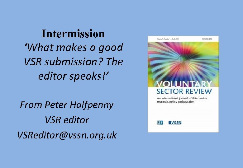 Intermission 'What makes a good VSR submission? The editor speaks!' From Peter Halfpenny VSR