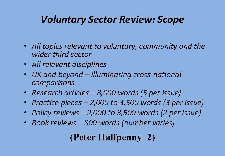 Voluntary Sector Review: Scope • All topics relevant to voluntary, community and the wider