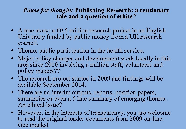 Pause for thought: Publishing Research: a cautionary tale and a question of ethics? •